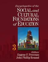 Encyclopedia of the Social and Cultural Foundations of Education  A H   2  I Z   3  Biographies  visual history  index PDF