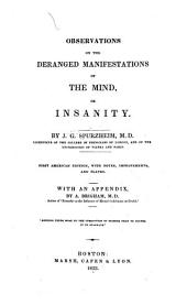 Observations on the Deranged Manifestations of the Mind: Or, Insanity