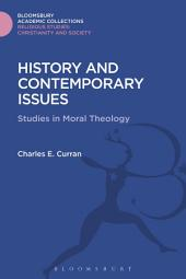History and Contemporary Issues: Studies in Moral Theology