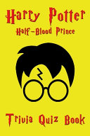 Harry Potter and the Half Blood Prince Trivia Quiz Book Book