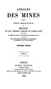 Annales des mines, partie administrative, ou Recueil de lois, décrets, arrètés et autres actes concernant les mines et usines: Volume1