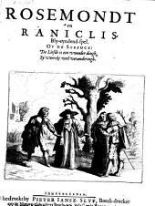 Rosemondt en Raniclis, bly-eyndend-spel: Op de spreuck: De liefde is een vvonder dingh, sy vverckt veel veranderingh