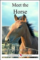 Meet the Horse: A 15-Minute Book for Early Readers