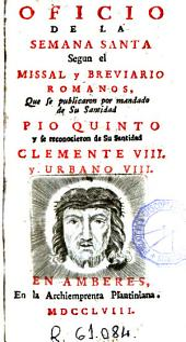 Oficio de la Semana Santa: segun el Missal y Breviario romanos