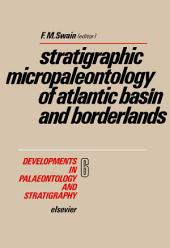Stratigraphic Micropaleontology of Atlantic Basin and Borderlands