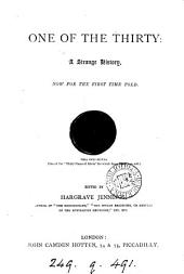 One of the thirty: a strange history, ed. [really written] by H. Jennings
