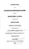 A Compilation and Digest of the Road Laws  and the Election Laws  Together with Certain Forms PDF