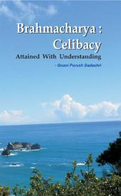Brahamcharya: Celibacy With Understanding