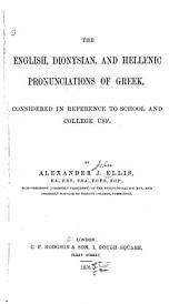 The English, Dionysian, and Hellenic Pronunciations of Greek: Considered in Reference to School and College Use