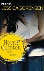 Nova & Quinton. True Love: Nova & Quinton 1 - Roman