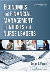 Economics and Financial Management for Nurses and Nurse Leaders: Edition 2