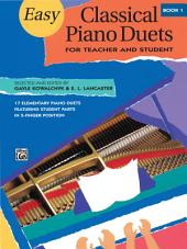 Easy Classical Piano Duets for Teacher and Student, Book 1: Book 1