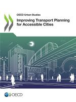 OECD Urban Studies Improving Transport Planning for Accessible Cities PDF