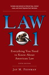 Law 101: Everything You Need to Know About American Law, Fifth Edition, Edition 5