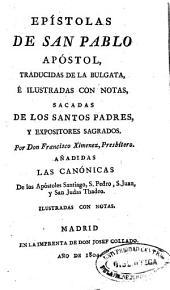 Las Epístolas de san Pablo, apóstol: traducidas de la Bulgata, e ilustradas con notas, sacadas de los Santos Padres y expositores sagrados