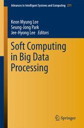 Soft Computing In Big Data Processing Book PDF