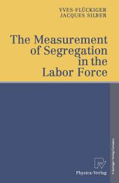 The Measurement of Segregation in the Labor Force