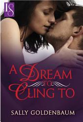 A Dream to Cling To: A Loveswept Classic Romance