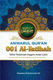 Anwarul Qur'an Tafsir, Terjemah, Inggris, Arab, Latin: 001 Al-Faatihah: Pembukaan