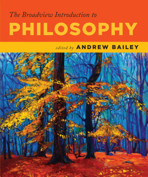 The Broadview Introduction to Philosophy