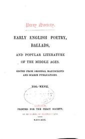 Early English Poetry, Ballads, and Popular Literature of the Middle Ages: Volume 27
