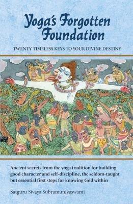 Yoga s Forgotten Foundation
