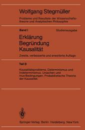 Kausalitätsprobleme, Determinismus und Indeterminismus Ursachen und Inus-Bedingungen Probabilistische Theorie und Kausalität: Ausgabe 2