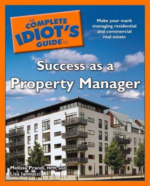 The Complete Idiot s Guide to Success as a Property Manager PDF