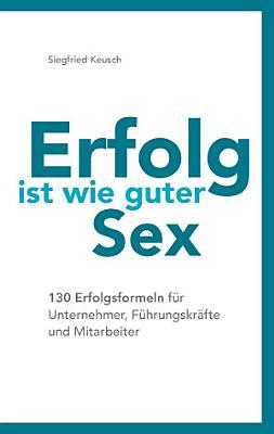 Erfolg ist wie guter Sex PDF