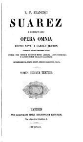 R. p. Francisci Suarez ... Opera omnia: Volume 13