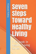 Seven Steps Toward Healthy Living Book