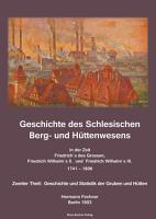 Geschichte des Schlesischen Berg  und H  ttenwesens in der Zeit Friedrich des Grossen  Friedrich Wilhelm II  und Friedrich Wilhelm III  1741 1806  PDF