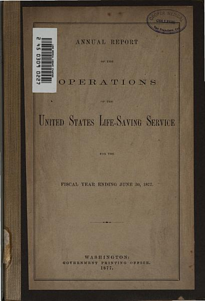 Annual report of the operations of the United States Life Saving Service for the fiscal year ending      1877 PDF