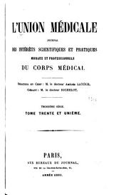 L'Union médicale: journal des intérêts scientifiques et pratiques, moraux et professionels du corps médical