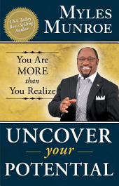 Uncover Your Potential: You are More than You Realize