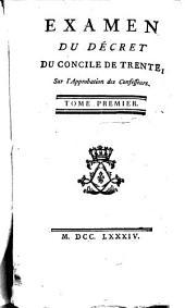 Examen Du Décret Du Concile De Trente, Sur l'Approbation des Confesseurs: Volume1