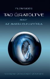 Tao újratöltve avagy az Avatár elpusztítása