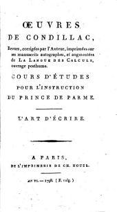 Oeuvres de Condillac: L'Art d'écrire. Cours d'études pour l'instruction du Prince de Parme, Volume7