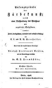 Anfangsgründe der Färberkunst: nebst einer Beschreibung des Bleichens mit oxydirter Salzsäure, Band 1