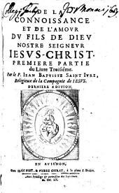 De La Connoissance Et De L'Amour Du Fils De Dieu Nostre Seigneur Iesus-Christ: Volume3