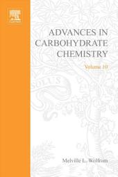Advances in Carbohydrate Chemistry: Volume 10