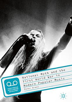 National Myth and the First World War in Modern Popular Music PDF