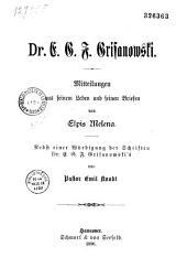 Dr. E. G. F. Grisanowski, Mitteilungen aus seinem Leben und seinen Briefen, von Elpis Melena. Nebst einer Würdigung der Schriften Dr. E. G. F. Grisanowski's von Pastor Emil Knodt