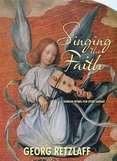 Singing the Faith: Sermon Hymns for Every Sunday