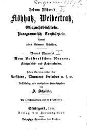 Johann Fischart's Flöhhatz, Weibertratz, Ehezuchtbüchlein, podagrammisch Trostbüchlein: sammt zehen kleineren Schriften