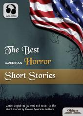 The Best American Horror Short Stories - AUDIO EDITION OF AMERICAN SHORT STORIES FOR ENGLISH LEARNERS, CHILDREN(KIDS) AND YOUNG ADULTS: Including The Boarded Window, The Cask of Amontillado, The Devil and Tom Walker, The Legend of Sleepy Hollow & The Tell-Tale Heart