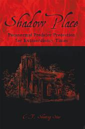 Shadow Place: Paranormal Predator Protection for Extraordinary Times