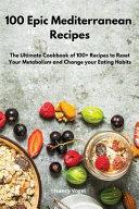 100 Epic Mediterranean Recipes