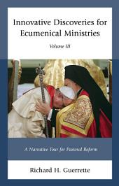 Innovative Discoveries for Ecumenical Ministries: Volume 3