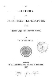 A History of European Literature in the Middle Ages and Modern Times